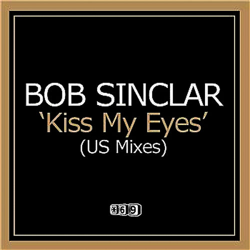 Kiss My Eyes by Bob Sinclar