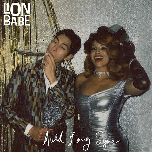Auld Lang Syne by Lion Babe