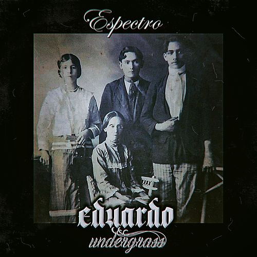 Espectro by Eduardo Undergrass