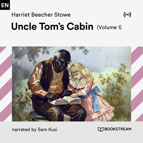 Uncle Tom's Cabin (Volume 1) von Bookstream Audiobooks