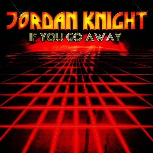 If You Go Away - EP de Jordan Knight