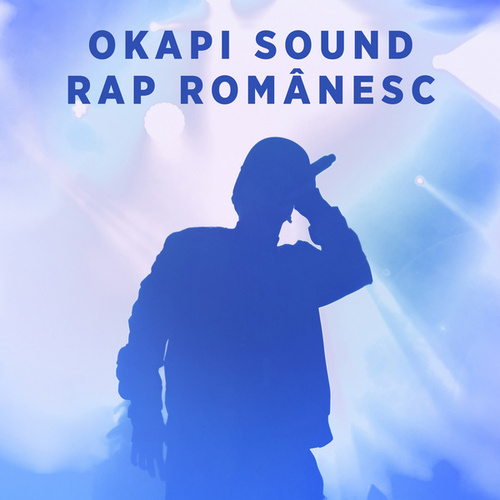 Okapi Sound - Rap Romanesc by Various Artists