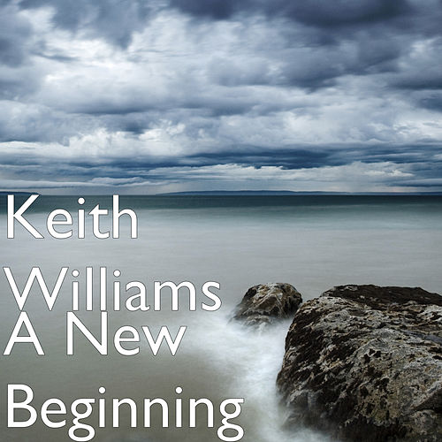 A New Beginning de Keith Williams