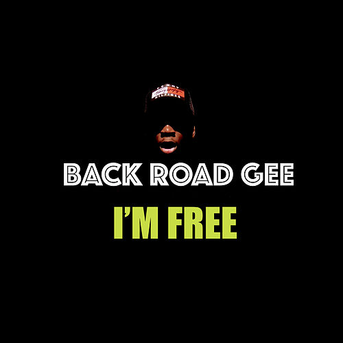 I'm Free by BackRoad Gee