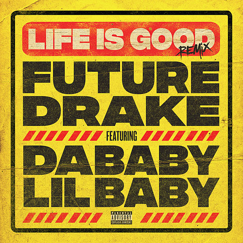 Life Is Good (Remix) by Future