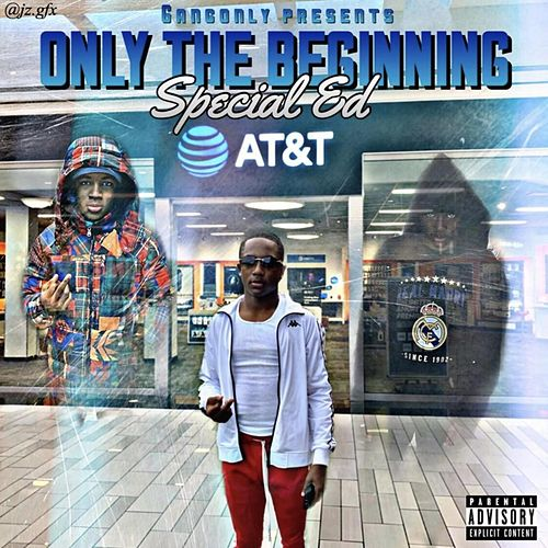 Only The Beginning by Special Ed