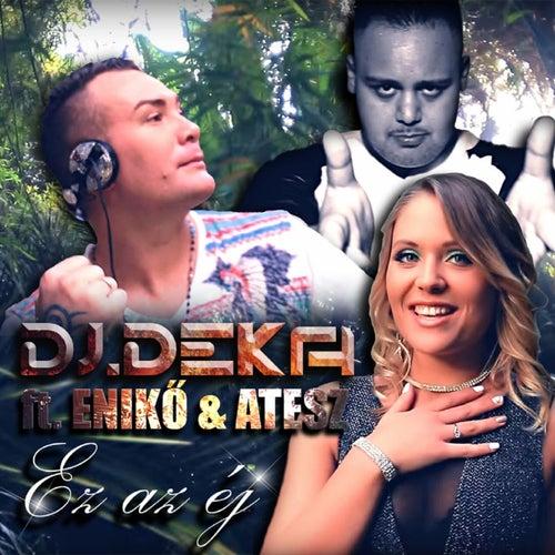Ez Az Éj by DJ Deka