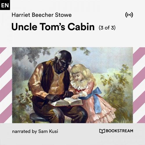 Uncle Tom's Cabin (3 of 3) von Bookstream Audiobooks