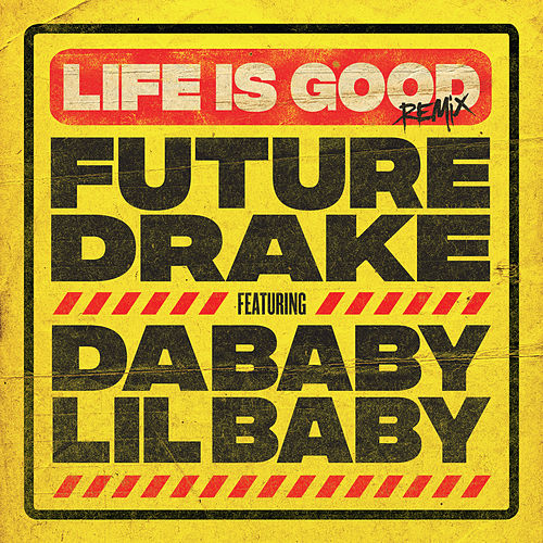 Life Is Good (Remix) (feat. DaBaby & Lil Baby) by Future