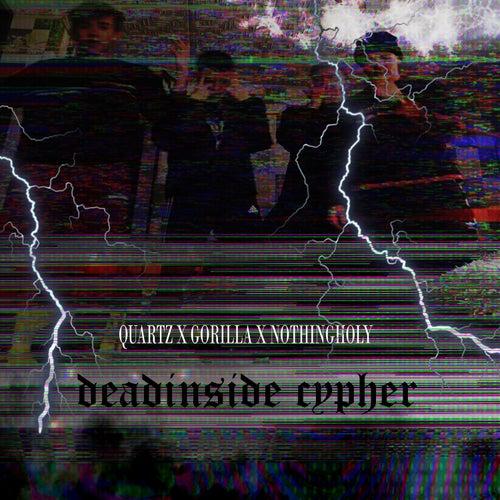 Deadinside Cypher de Gorilla quartz