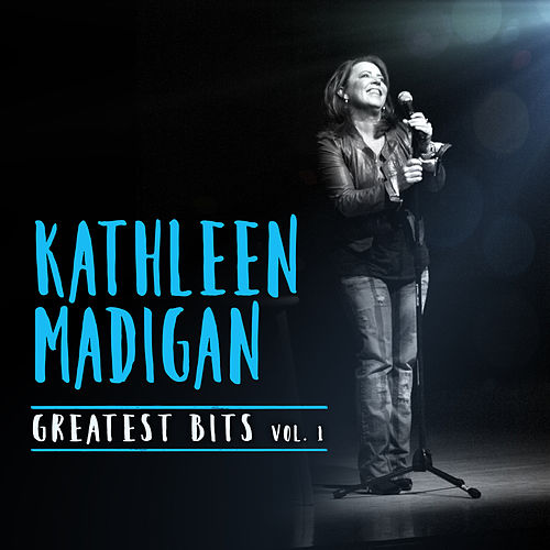 Greatest Bits, Vol. 1 by Kathleen Madigan