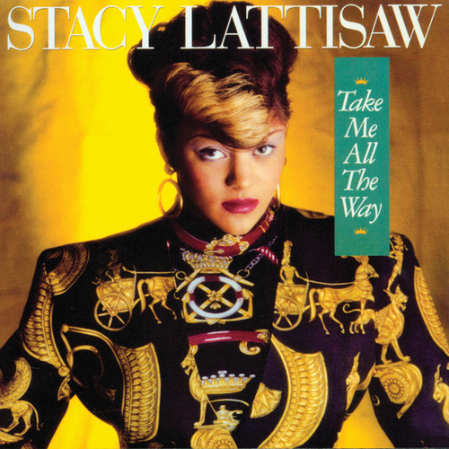 Take Me All The Way by Stacy Lattisaw