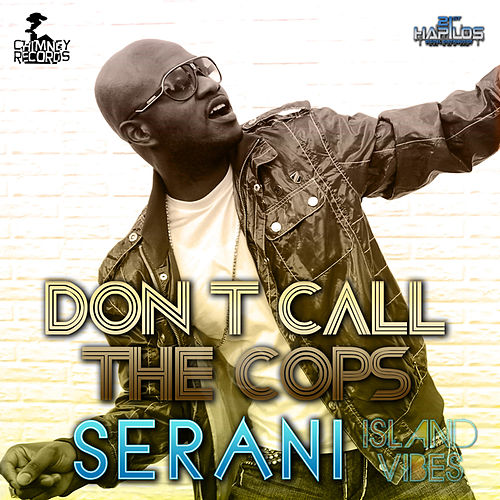 Don't Call The Cops by Serani