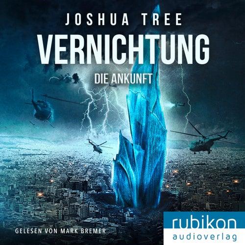 Vernichtung: Die Ankunft von Joshua Tree