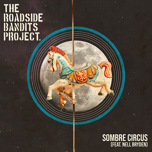 Sombre Circus by The Roadside Bandits Project