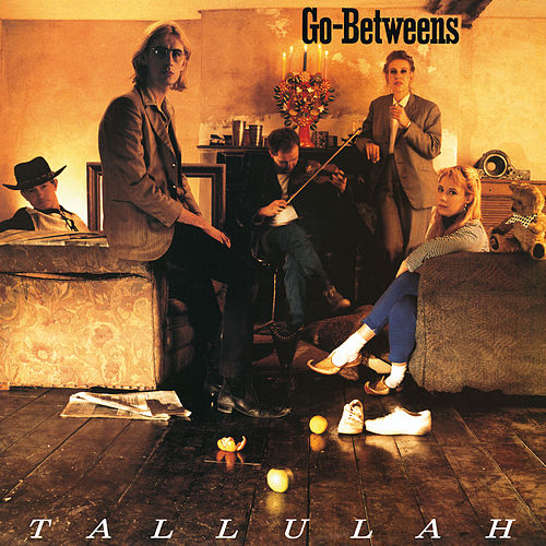 Tallulah (Remastered) von The Go-Betweens