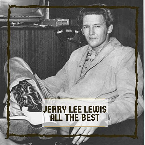 All The Best von Jerry Lee Lewis