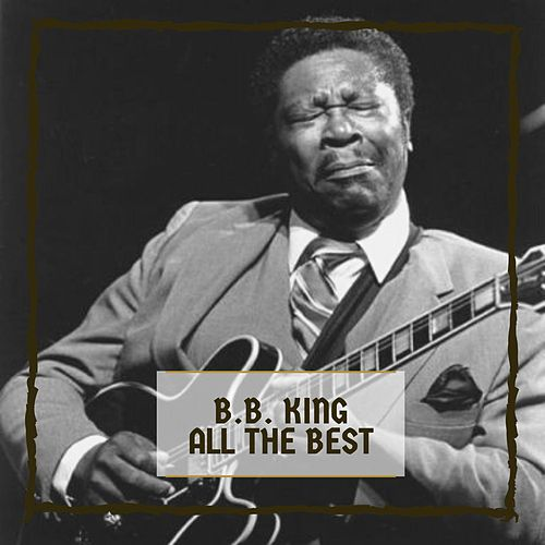All The Best by B.B. King