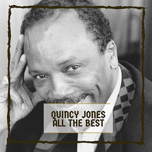 All The Best von Quincy Jones