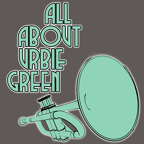 All About Urbie Green di Urbie Green