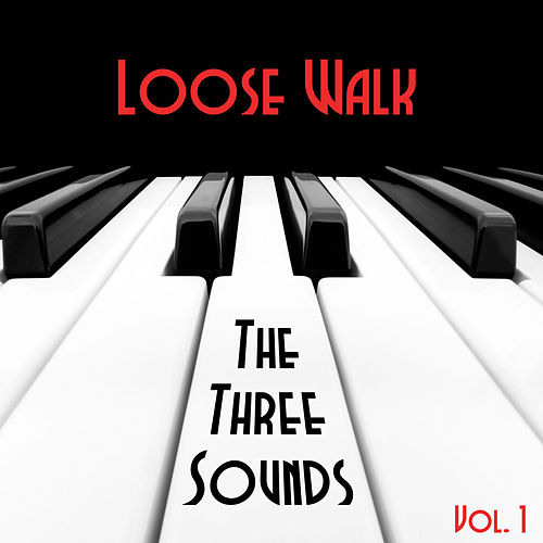 Loose Walk, Vol. 1 by The Three Sounds