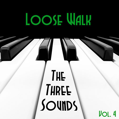 Loose Walk, Vol. 4 by The Three Sounds