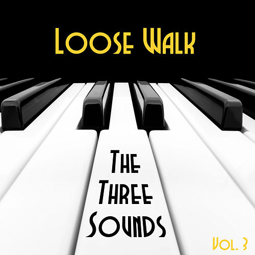 Loose Walk, Vol. 3 by The Three Sounds
