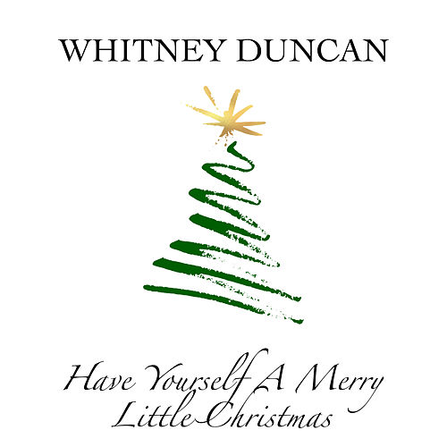 Have Yourself a Merry Little Christmas by Whitney Duncan