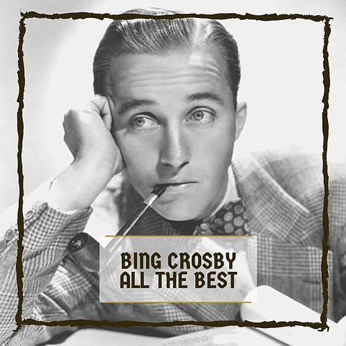All The Best by Bing Crosby