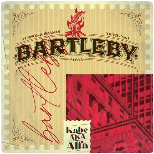 Bartleby - Versos & Brasas de Kabe