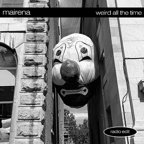 Weird All the Time (Radio Edit) by Los Mairena