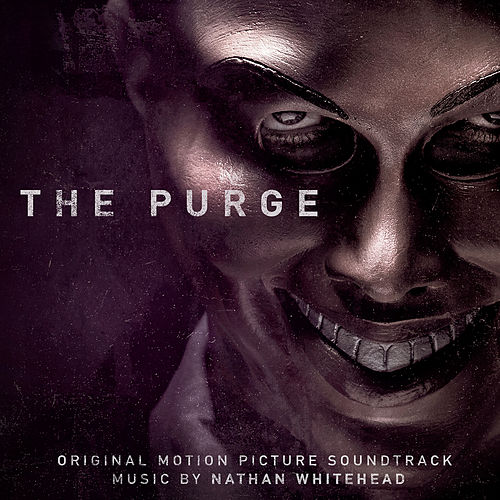 The Purge (Original Motion Picture Soundtrack) by Nathan Whitehead