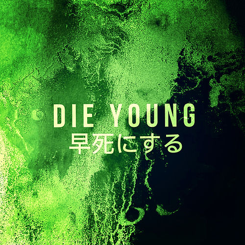 Die Young by Juggernaut