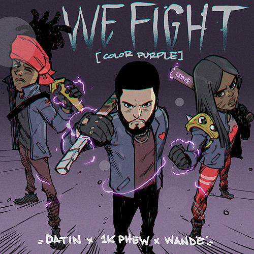 We Fight (Color Purple) [feat. 1K Phew & Wande] by Datin