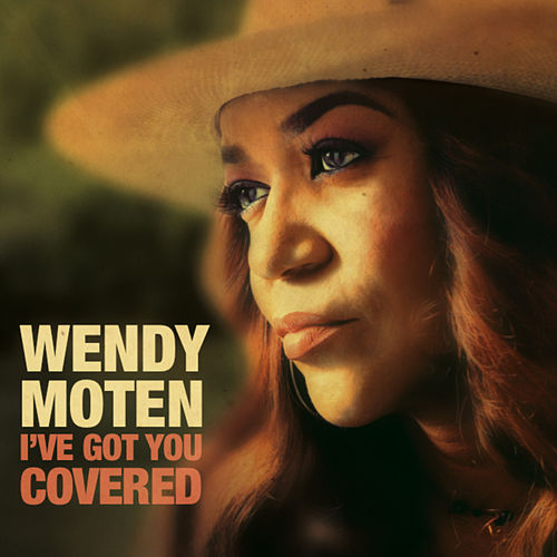 I've Got You Covered by Wendy Moten
