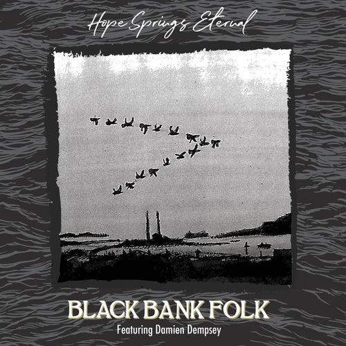 Hope Springs Eternal von Black Bank Folk