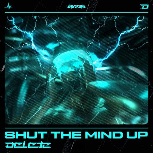 Shut The Mind Up de Delete