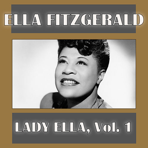 Lady Ella, Vol. 1 by Ella Fitzgerald