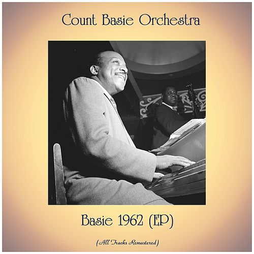 Basie 1962 (EP) (All Tracks Remastered) by Count Basie