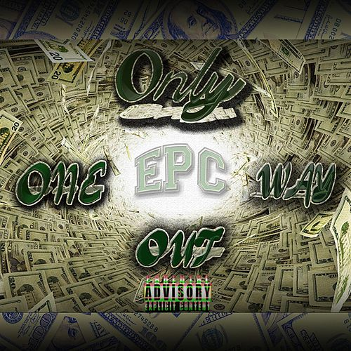 Only One Way Out by Epc