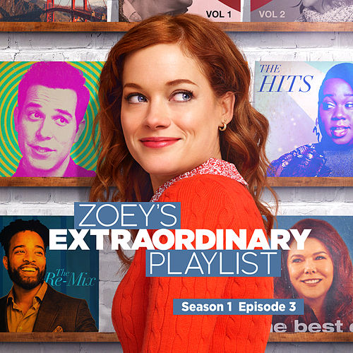 Zoey's Extraordinary Playlist: Season 1, Episode 3 (Music From the Original TV Series) by Cast  of Zoey's Extraordinary Playlist