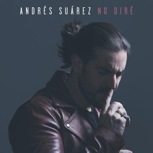 No diré by Andrés Suárez