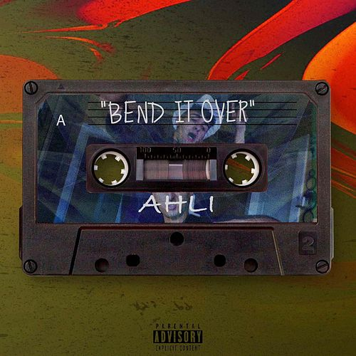 Bend It Over by Ahli