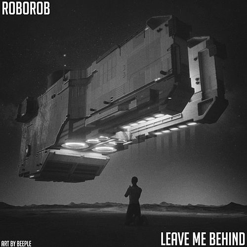 Leave Me Behind by RoboRob