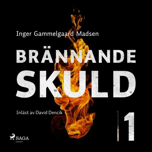 Brännande skuld: Avsnitt 1 (Oförkortat) von Inger Gammelgaard Madsen