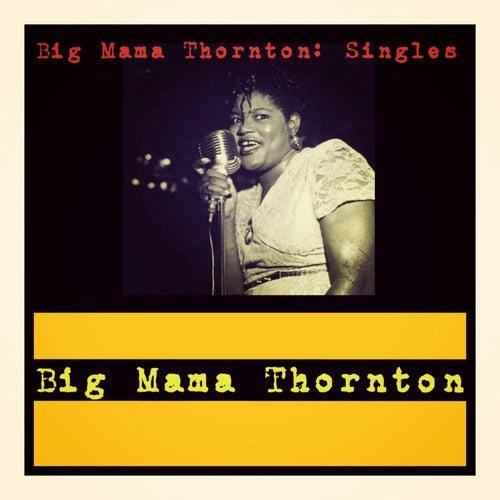 Big Mama Thornton: Singles von Big Mama Thornton