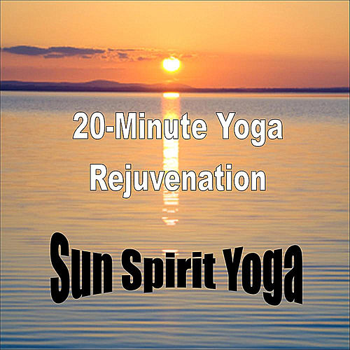 20-Minute Yoga: Stress Relief by Sun Spirit Yoga : Napster