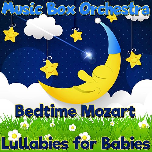 Lullabies for Babies: Bedtime Mozart de The Musicbox Orchestra