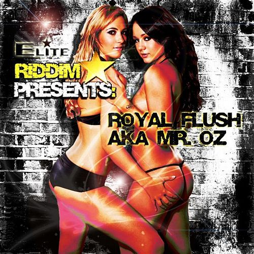 Elite Riddim Presents - Royal Flush Aka Mr Oz de Royal Flush