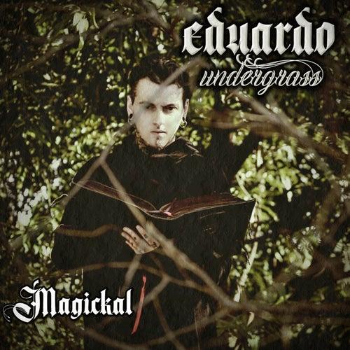 Magickal by Eduardo Undergrass